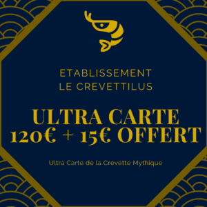 Ultra Carte 120€ +15€ offert «Crevette Mythique»